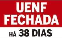 Uenf: 38 dias em greve