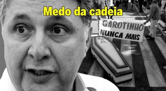 Movido a medo, Garotinho tenta se garantir contra eventual responsabilização