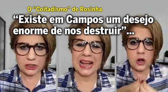 Rosinha disparou a sua metralhadora giratória contra o judiciário, adversários e, até, contra os campistas