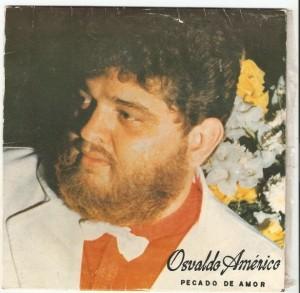 Raridade: 1ºCompacto Simples do cantor Dom Américo, na época, Oswaldo Américo. Mudou o nome, o talento não. Apenas melhorou.