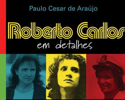 Roberto Carlos - biografia não autorizada