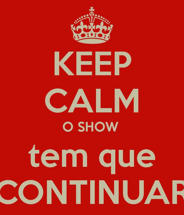 keep-calm-o-show-tem-que-continuar
